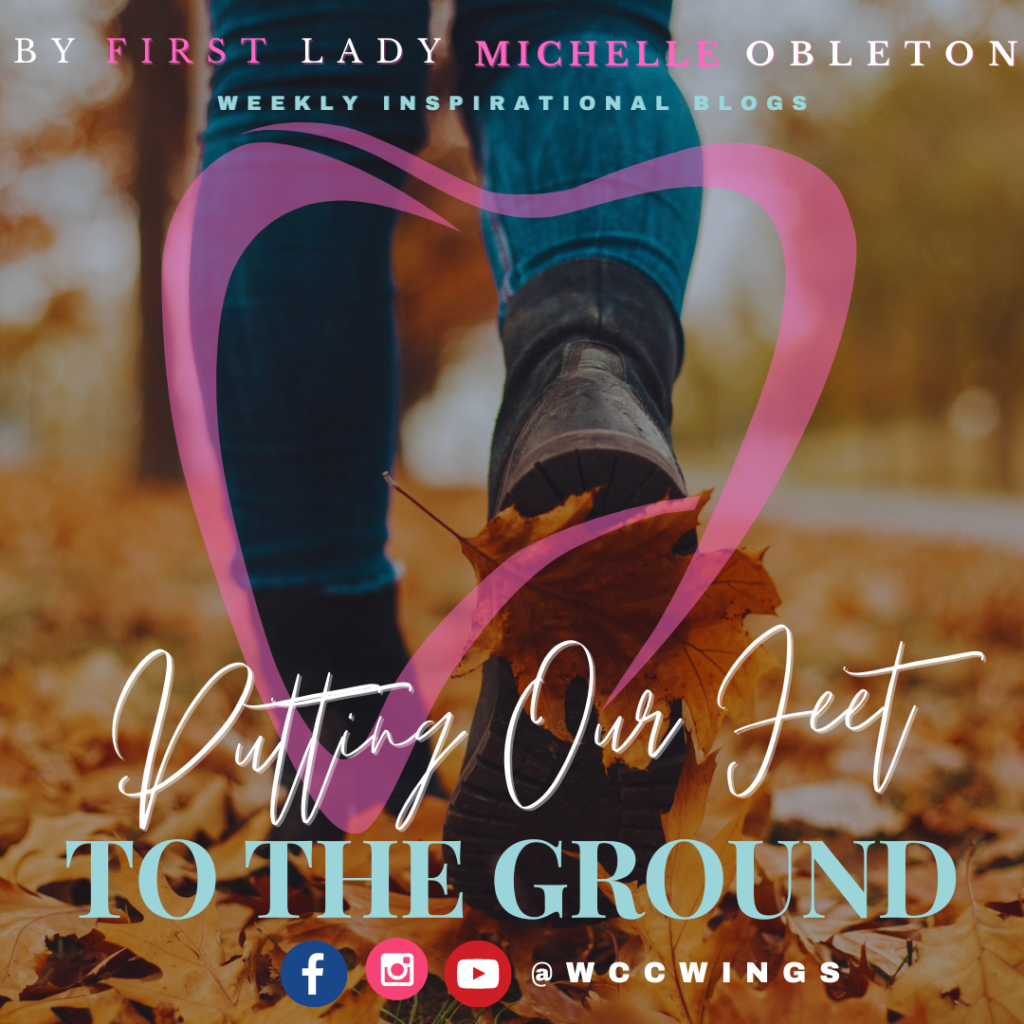 Putting Our Feet to The Ground By Michelle Obleton at WCChurch
